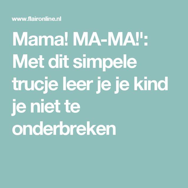 Mama! MA-MA!': Met dit simpele trucje leer je je kind je niet te onderbreken