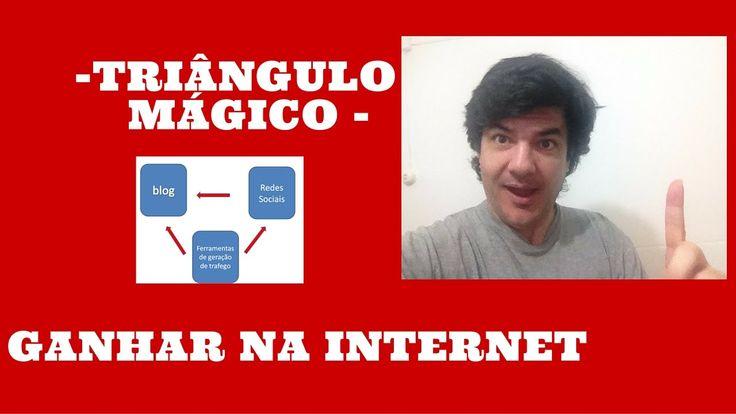 Como ganhar dinheiro na Internet de verdade - O triângulo Mágico