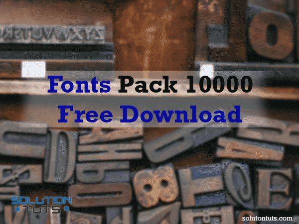 Download 10000 Fonts Pack Free Download [ Huge Collection in zip in ...