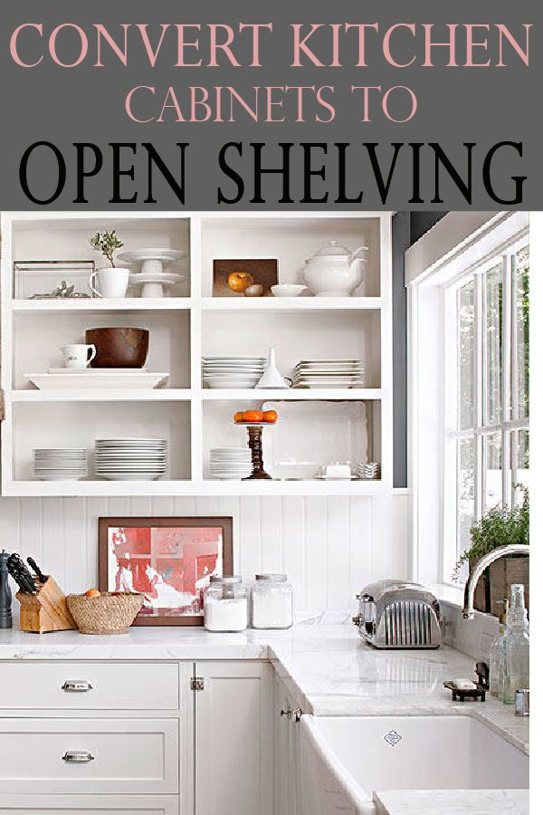 How To Convert Cabinets To Open Shelving Kitchen Cabinet Remodel