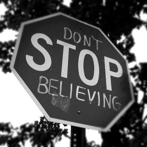 ~ Don't stop believing ~ #Journey