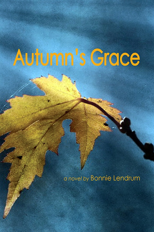 Autumn's Grace - Bonnie Lendrum (May) This novel spans a ten-month period as the Campbell family comes to terms with their father's diagnosis of cancer. The adult children confront a health care system they thought they knew, and familial relationships that they had avoided for decades. Generational pulls and career conflicts challenge them as they support their parents, conduct their family and professional lives, and are forced to face critical situations and  decisions. $22.95