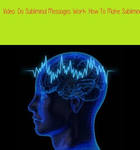 Do Subliminal Messages Work: How To Make Subliminal Affirmations