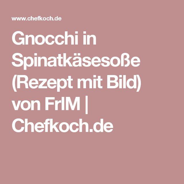 Gnocchi in Spinatkäsesoße (Rezept mit Bild) von FrlM | Chefkoch.de