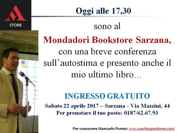 Autostima in 140 Caratteri: oggi, al Mondadori Bookstore di Sarzana la presentazione del nuovo libro del coach motivazionale Giancarlo Fornei!