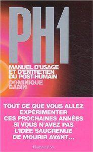 PH1, manuel d'entretien du post humain