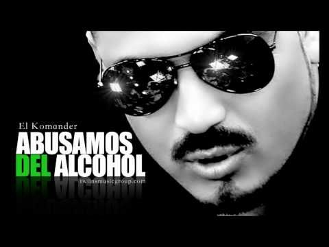 EL KOMANDER-ABUSAMOS DEL ALCOHOL(ESTUDIO)2012