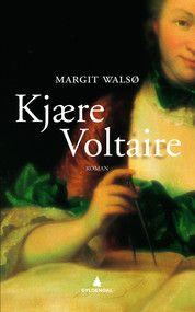 Kjære Voltaire - Margit Walsø