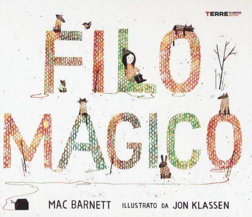 """""""Filo Magico"""" di Mac Barnett e Jon Klassen, Terre di Mezzo, 2016"""