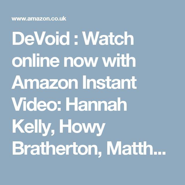 DeVoid : Watch online now with Amazon Instant Video: Hannah Kelly, Howy Bratherton, Matthew Fletcher, Steven Fletcher: Amazon.co.uk
