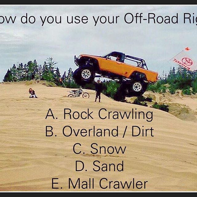 POLL QUESTION!! Tell us how you use your Off-Road Rig 😁 Comment below with A,B,C,D or E! #4wheel #offroad #mallcrawler #toyota #jeep #ford #chevy #ranger #4x4 #overland #landcruiser #snowheeling #sandmountain #rockcrawler #ruffstuff #ruffstuffspecialties