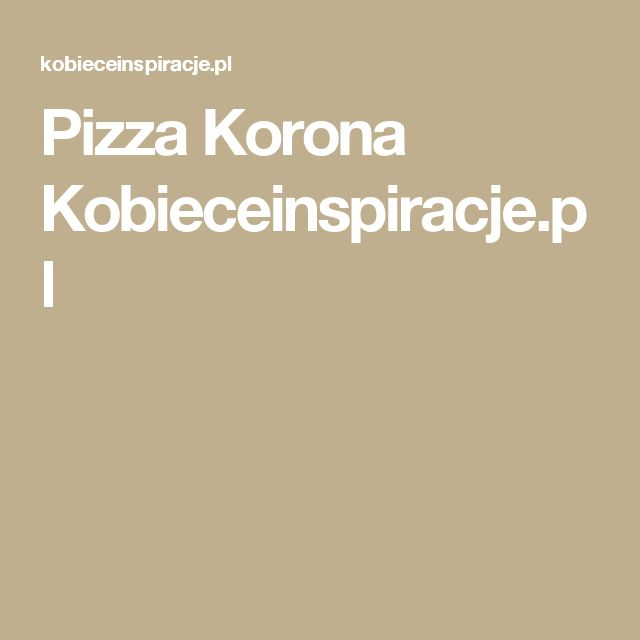 Pizza Korona Kobieceinspiracje.pl