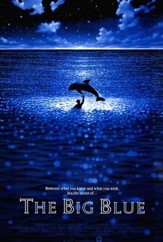 The Big Blue Director: Luc Besson Stars:Jean-Marc Barr, Jean Reno, Rosanna Arquette
