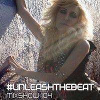 JES #UnleashTheBeat Mixshow 104 [www.unleashthebeat.com] by JES on SoundCloud