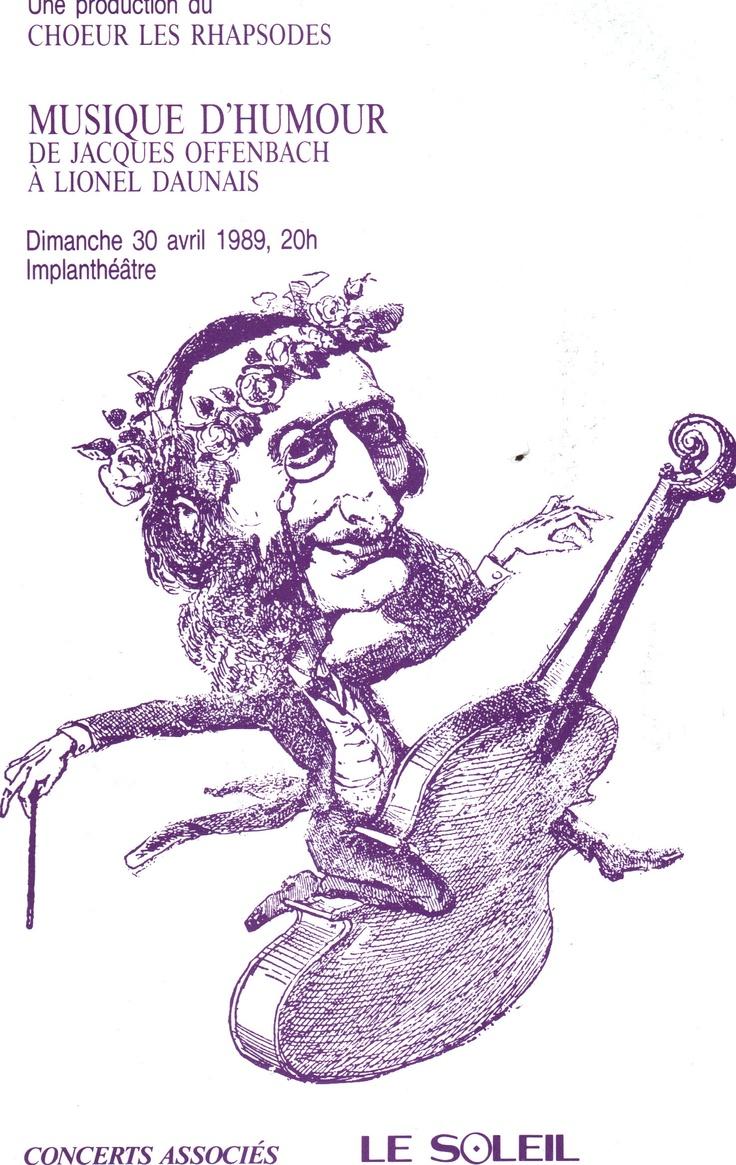 Avril 1989  Musique d'humour, de Jacques Offenbach à Lionel Daunais  Les Rhapsodes