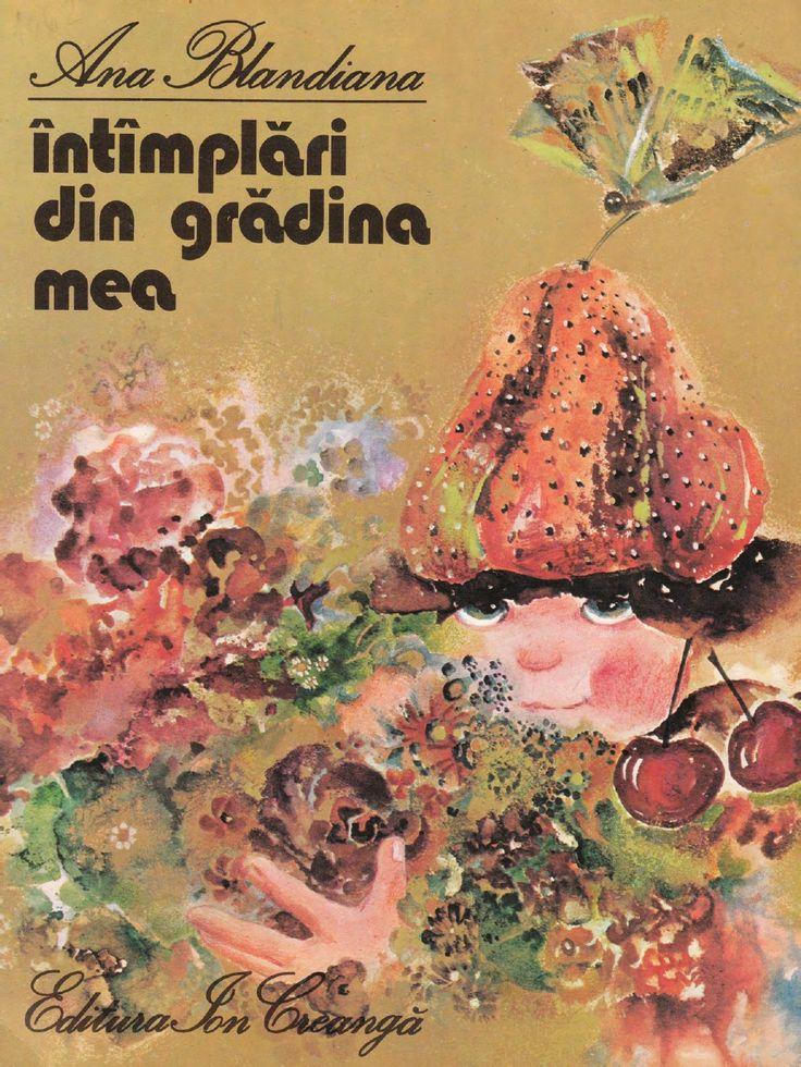 Intamplari din gradina mea - Ana Blandiana - Varsta: 1+; Superbe poezii despre gradina, ilustratii suave si pline de poveste.