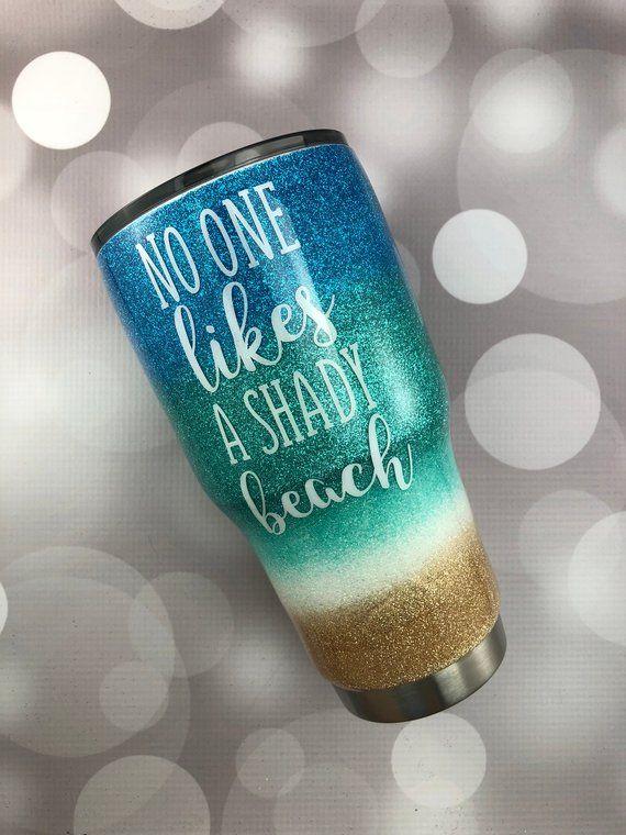 74e34d42e0a No One Likes A Shady Beach Glitter YETI/No One Likes A Shady Beach ...
