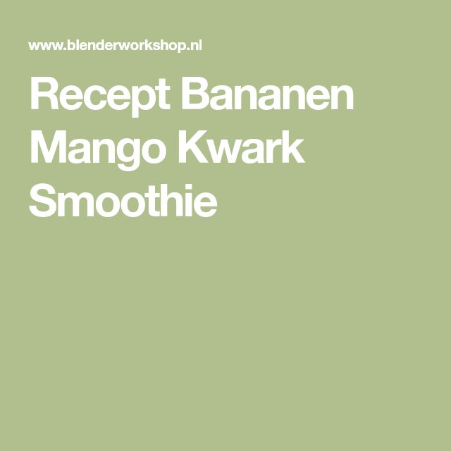 Recept Bananen Mango Kwark Smoothie