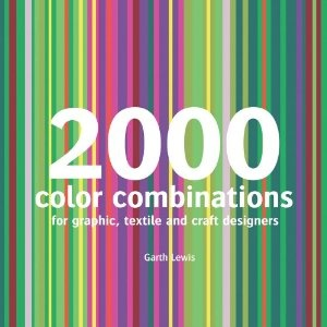 2000 Color Combinations: For Graphic,Textile,and Craft Designers: Garth Lewis