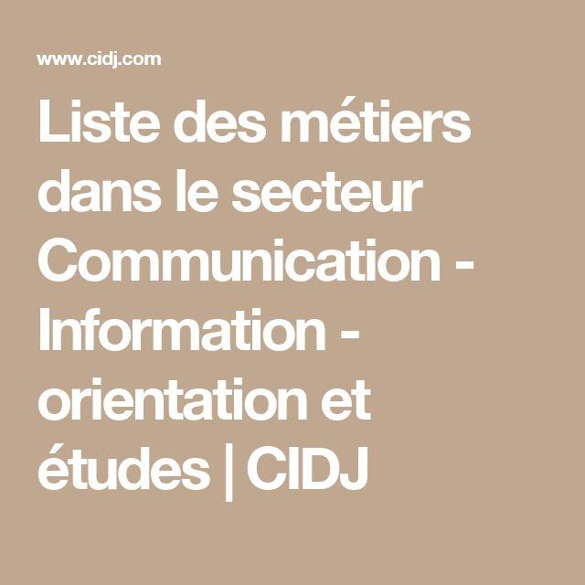 Liste des métiers dans le secteur Communication - Information - orientation et études | CIDJ