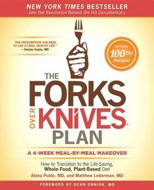 The Forks Over Knives Plan: How to Transition to the Life ...