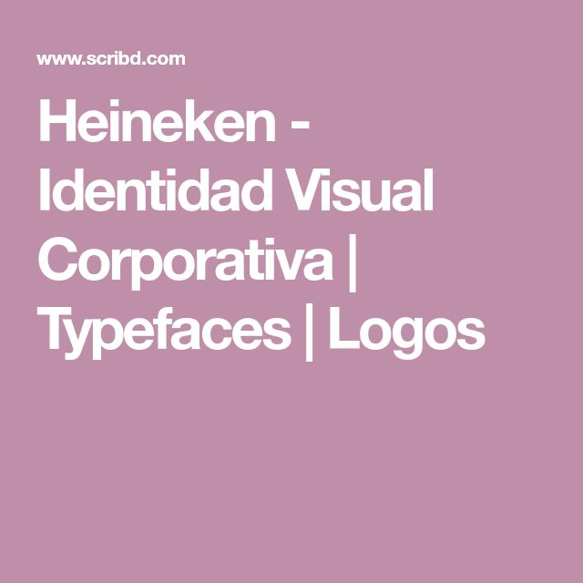 Heineken - Identidad Visual Corporativa | Typefaces | Logos