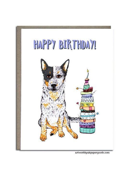 Australian Cattle Dog Birthday Card Blue Heeler Handmade Etsy In 2021 Dog Birthday Card Dog Birthday Dog Greeting Cards