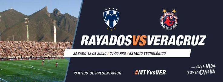 Partido de presentación: #Rayados vs. Veracruz. 12 de Julio a las 21:00 hrs. en el Estadio Tecnológico
