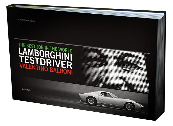 The Best Job in the World: Lamborghini Test Driver Valentino Balboni