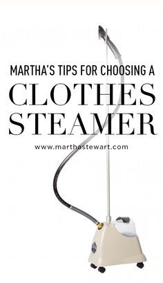 Martha's Tips for Choosing a Clothes Steamer | Martha Stewart Living - A full-size steamer is an excellent addition to your laundry room or dressing area. We tested many different models in our offices, and here are two favorites. The Jiffy is simple and durable with a professional feel (in fact, a lot of photo stylists use this brand). The Rowenta has handy features, such as a built-in hanger for jackets and blouses, and trouser clips.