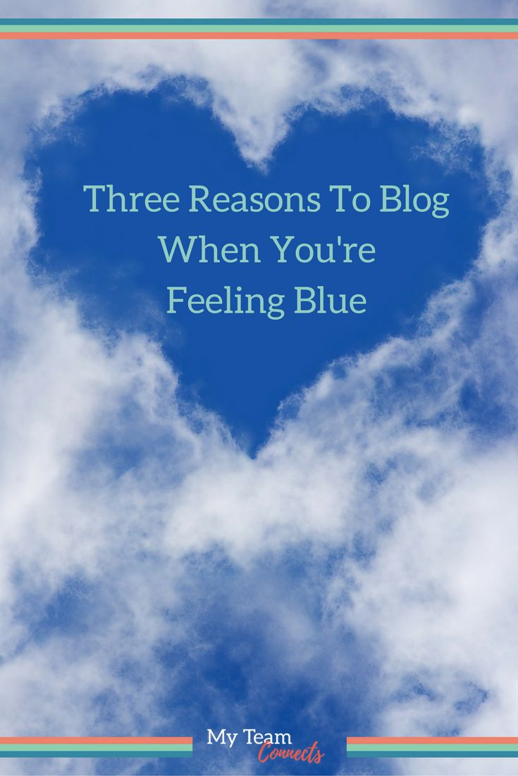 """What's the worst that could happen if you blogged when you didn't """"feel"""" like it? People can handle the truth. Go ahead and blog even when things aren't going your way.  http://myteamconnects.com/three-reasons-blog-when-youre-blue/?utm_campaign=coschedule&utm_source=pinterest&utm_medium=My%20Team%20Connects&utm_content=Three%20Reasons%20To%20Blog%20When%20You%27re%20Feeling%20Blue #blogging #optimism #feelingblue"""