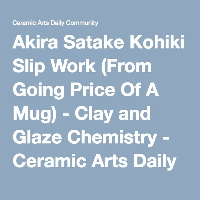 Akira Satake Kohiki Slip Work (From Going Price Of A Mug) - Clay and Glaze Chemistry - Ceramic Arts Daily Community