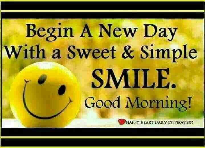 Good Morning Quotes New Day : Begin a new day with smile mon thru frigreetings an
