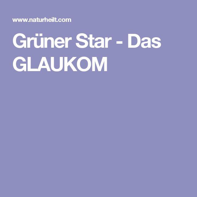 Grüner Star - Das GLAUKOM