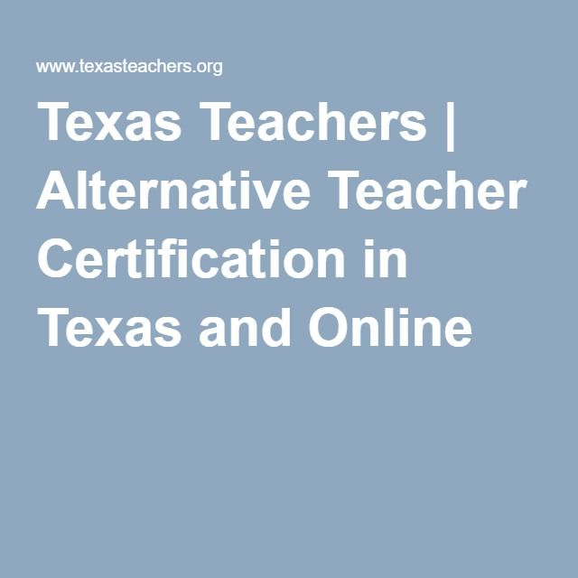 Texas Teachers | Alternative Teacher Certification in Texas and Online