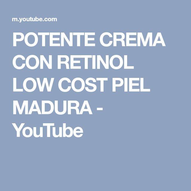 POTENTE CREMA CON RETINOL LOW COST PIEL MADURA - YouTube