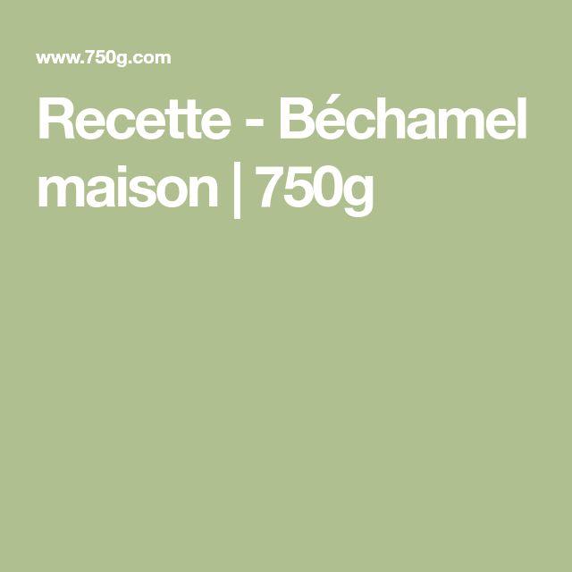 Recette - Béchamel maison | 750g