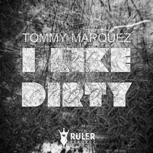 RRZ020 - RULER REKORDZ  I Like Dirty (Original Mix) - Tommy Marquez  #RRZ020 #like #dirty #ilikedirty #tommy #tommymarquez #music #progressive #progressivehouse #ruler #rulerrekordz