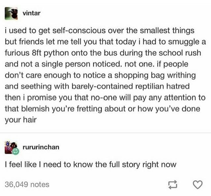 Exceptionally good point... but now I want to know the rest of that story<<this helps me so much....but...can I have your snake??