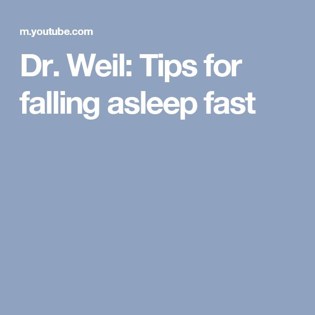 Dr. Weil: Tips for falling asleep fast