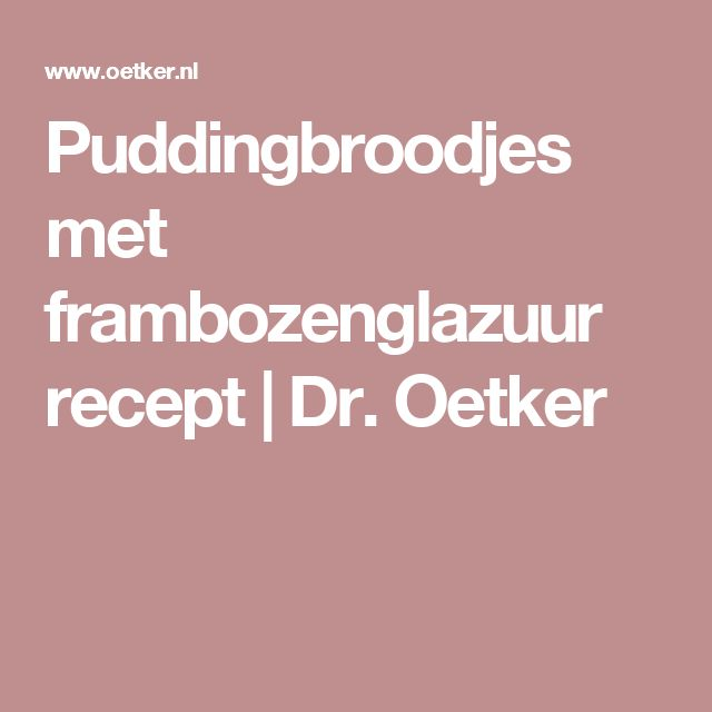 Puddingbroodjes met frambozenglazuur recept | Dr. Oetker