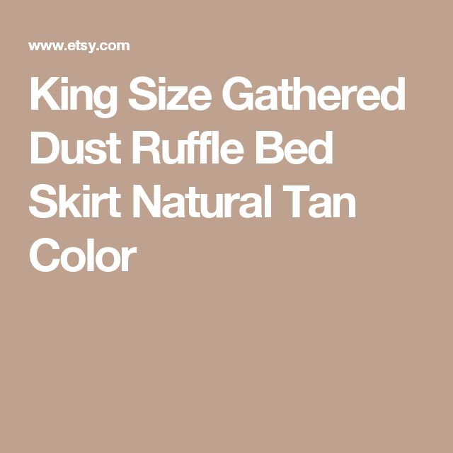 King Size Gathered Dust Ruffle Bed Skirt Natural Tan Color