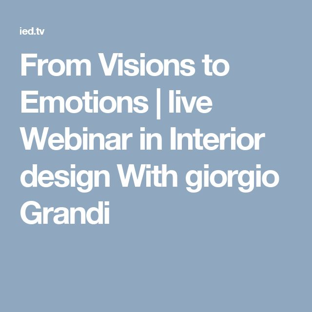 From Visions to Emotions | live Webinar in Interior design With giorgio Grandi