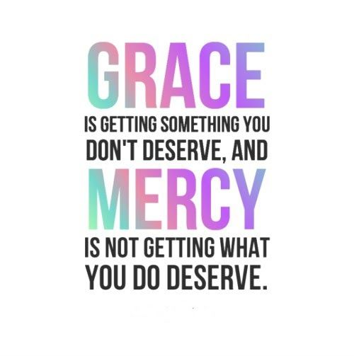 Grace is getting something you don't deserve, and mercy is not getting what you do deserve #quotes
