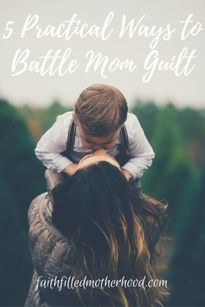 Who has ever experienced mom guilt? You know, those feelings of not being good enough, doing enough, knowing enough. Yeah? Me too! Though it seems common in motherhood, it doesn't have to be! Learn 5 Practical Ways to Battle Mom Guilt on Faithfilledmotherhood.com