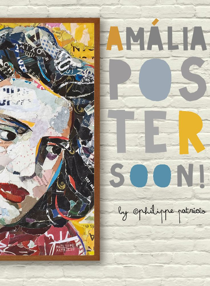 NEW POSTER SOON!  // AMÁLIA RODRIGUES portrait  //  poster from the original collage artwork  by ©philippe patricio BREVEMENTE! SOON!