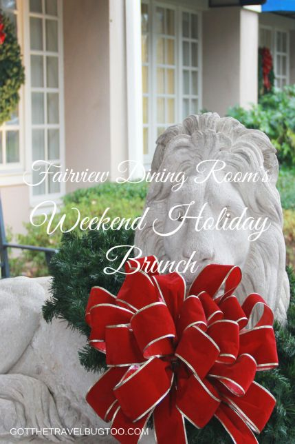 Fairview Dining Room Delectable Fairview Dining Room's Weekend Holiday Brunch  Got The Travel Bug Design Inspiration