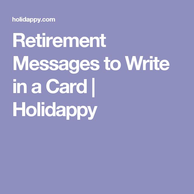 what to write in retirement card Welcome to funny retirement quotes, the web page that brings you free to use sayings and messages to use on the occasion of a retirement, perhaps in a speech or a congratulations greetings.