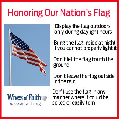 Honoring the Flag | Five basic rules to remember when displaying the American flag (from wivesoffaith.org)