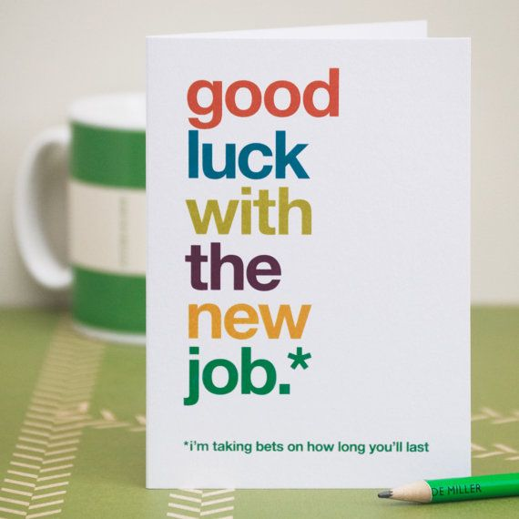 Funny New Job Card, Sarcastic New Job Card, Witty New Job Card, Good Luck Card, Good Luck With The New Job, Leaving Card – Free UK delivery